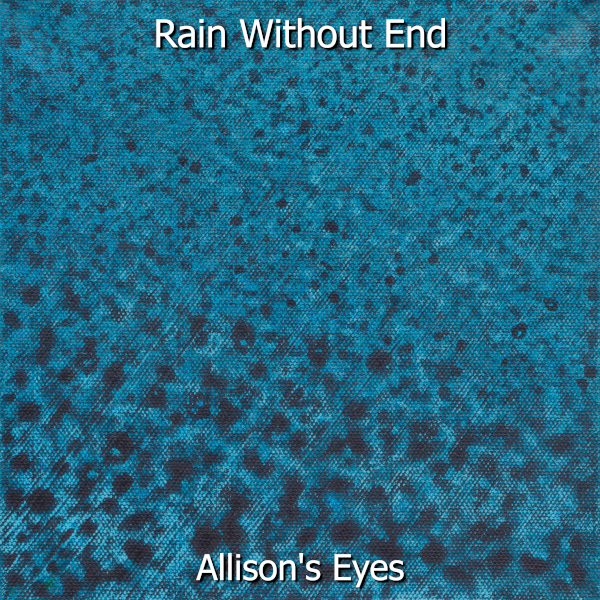 Album art for Allison's Eyes by Rain Without End